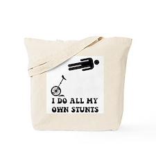 I do all my own stunts. Tote Bag