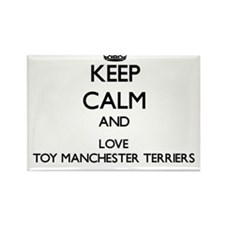 Keep calm and love Toy Manchester Terriers Magnets