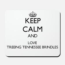 Keep calm and love Treeing Tennessee Bri Mousepad