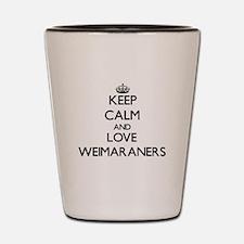Keep calm and love Weimaraners Shot Glass
