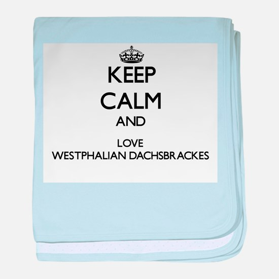 Keep calm and love Westphalian Dachsb baby blanket