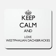 Keep calm and love Westphalian Dachsbrac Mousepad