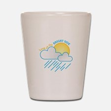 The Bright Side Shot Glass