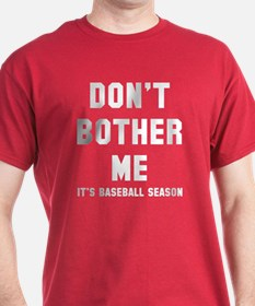Don't bother me baseball T-Shirt