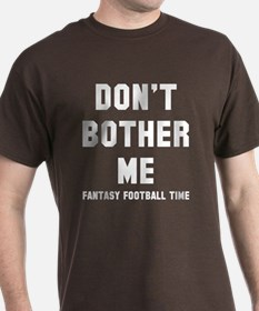 Don't bother me FF T-Shirt