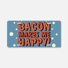 bacon-makes-me-happy_b.png Aluminum License Plate