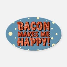 bacon-makes-me-happy_b.png Oval Car Magnet