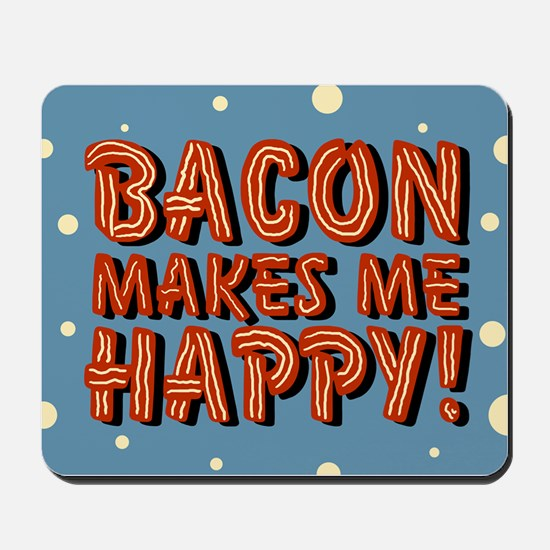 bacon-makes-me-happy_b.png Mousepad