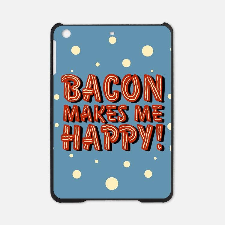 bacon-makes-me-happy_b.png iPad Mini Case