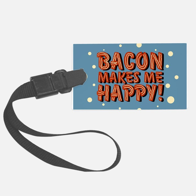 bacon-makes-me-happy_b.png Luggage Tag
