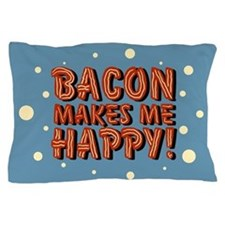 bacon-makes-me-happy_b.png Pillow Case