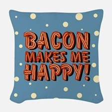 bacon-makes-me-happy_b.png Woven Throw Pillow