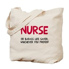 Nurse badass life saver Tote Bag