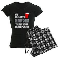 We tailgate harder Pajamas