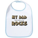 My Dad... Rocks Bib
