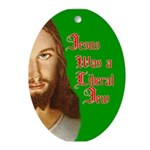 Jesus Was a Liberal Jew Oval Ornament
