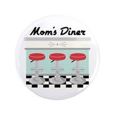 """Mom's Diner 3.5"""" Button"""