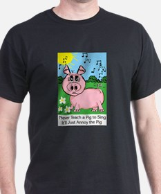 Never Teach A Pig To Sing Ash Grey T-Shirt