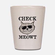 Check Meowt Shot Glass