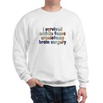 Middle fossa craniotomy - Sweatshirt