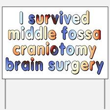 Middle fossa craniotomy - Yard Sign