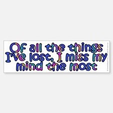 Of all the things I've lost - Bumper Bumper Sticker