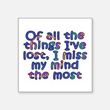 """Of all the things I've lost Square Sticker 3"""" x 3"""""""