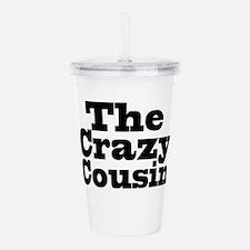 The Crazy Cousin Acrylic Double-wall Tumbler