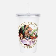 We're All Quite Mad, Y Acrylic Double-wall Tumbler