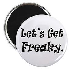 "Let's Get Freaky 2.25"" Magnet (10 pack)"