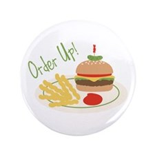 "Order Up! 3.5"" Button"