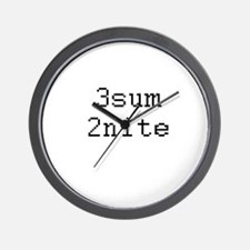 3sum 2nite - threesome tonight? Wall Clock
