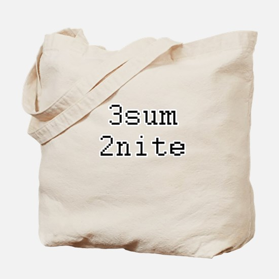 3sum 2nite - threesome tonight? Tote Bag