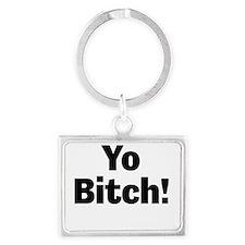 Yo Bitch! Keychains