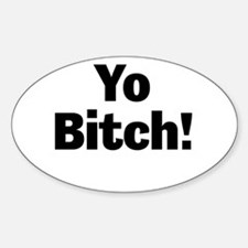 Yo Bitch! Decal