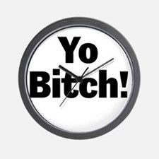 Yo Bitch! Wall Clock