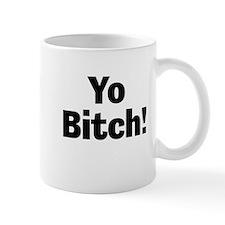 Yo Bitch! Mugs