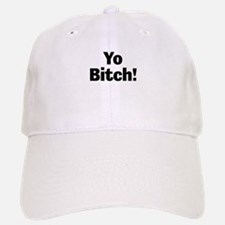 Yo Bitch! Baseball Baseball Baseball Cap