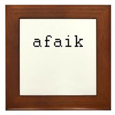 afaik - As far as I know Framed Tile