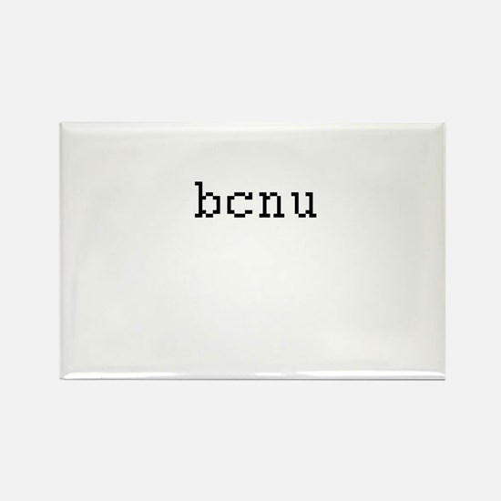 bcnu - Be seeing you Rectangle Magnet