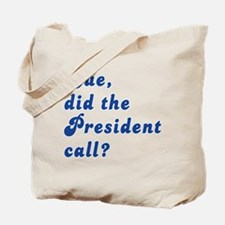 VEEP Did the President Call? Tote Bag