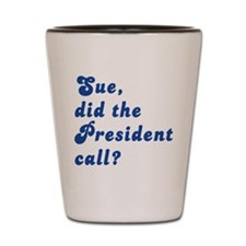 VEEP Did the President Call? Shot Glass