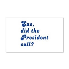 VEEP Did the President Call? Car Magnet 20 x 12