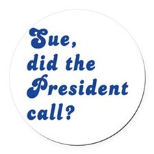 VEEP Did the President Call? Round Car Magnet