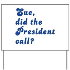 VEEP Did the President Call? Yard Sign