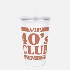 VIP Member 40th Birthd Acrylic Double-wall Tumbler