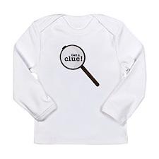 Get A Clue Long Sleeve T-Shirt