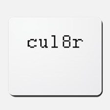 cul8r - See you later Mousepad