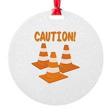 Caution Ornament