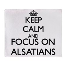 Keep calm and focus on Alsatians Throw Blanket